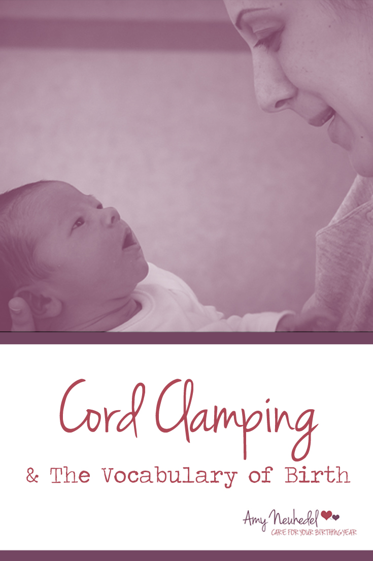 Language shapes our birth experience. So what about the language of cord clamping? Delayed? Optimum? Premature?