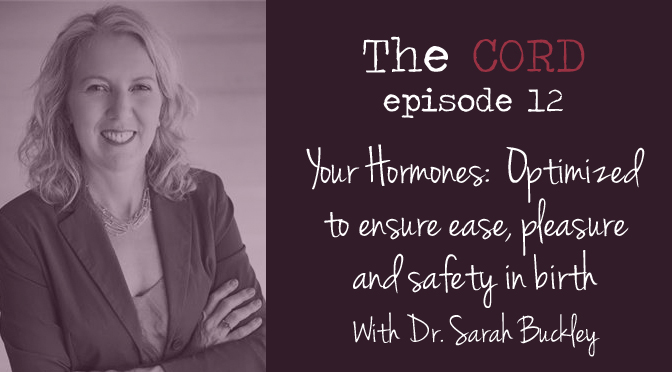 Hormones, ease, pleasure and safety in birth