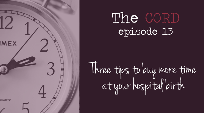 Buying more time at your hospital birth