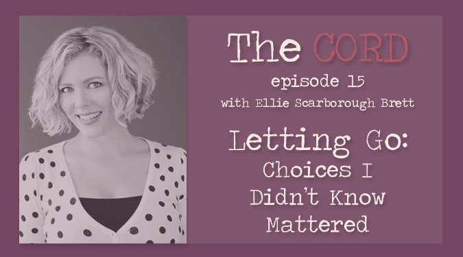 Letting go: Choices I didn't know mattered
