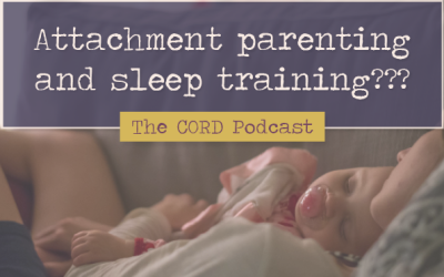 TC 025 Attachment parenting and sleep training???