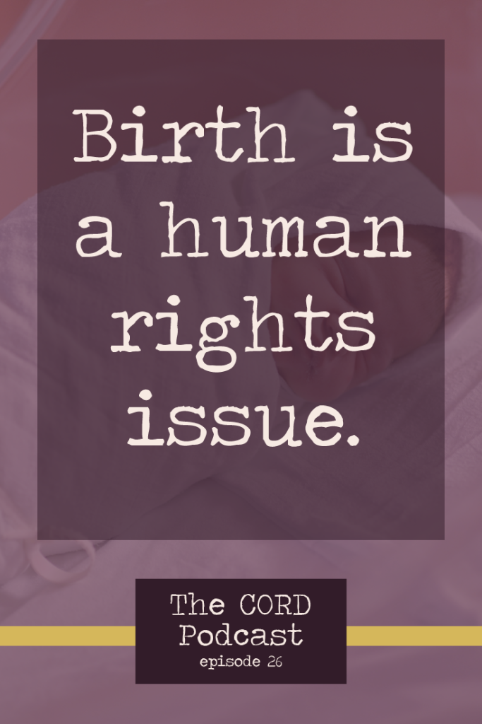 The Cord Podcast Episode 26: Birth is a human rights issue. In Sweden, where I live and work, there is a crisis in maternity care happening right now.