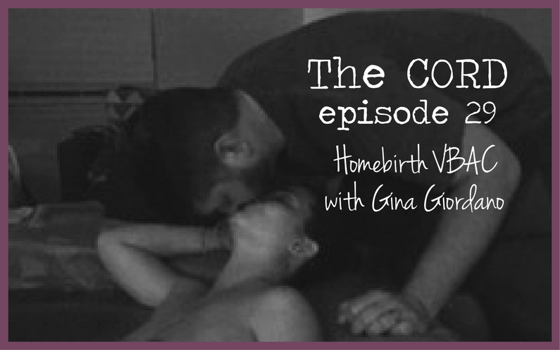 TC029 Homebirth VBAC with Gina Giordano
